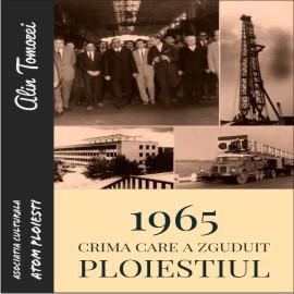 """Lansarea volumului """"1965 – Crima care a zguduit Ploiestiul""""– autor Alin TOMOZEI"""