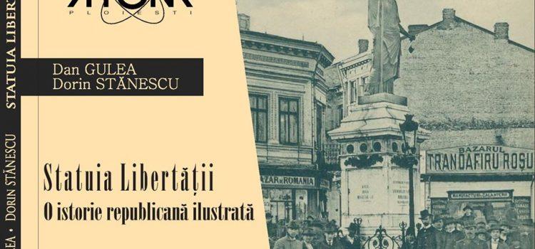 """Volumul """"Statuia Libertății. O istorie republicană ilustrată"""" (în curs de apariție la Editura ATOM)"""